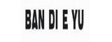 """ BAN  DI    E  YU"""